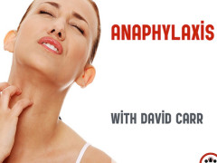 Episode 78 Anaphylaxis and Anaphylactic Shock – Live from The EM Cases Course