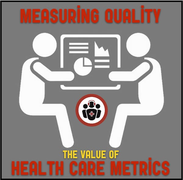 measuring quality the value of health care metrics