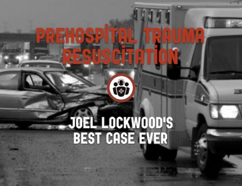 Best Case Ever 60 What we can learn from Prehospital Trauma Management