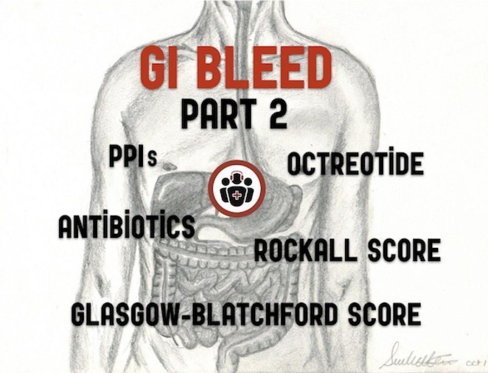 Episode 102 GI Bleed Emergencies Part 2