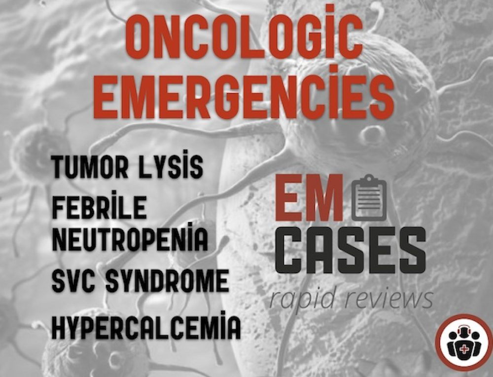 Rapid Reviews Videos on Oncologic Emergencies