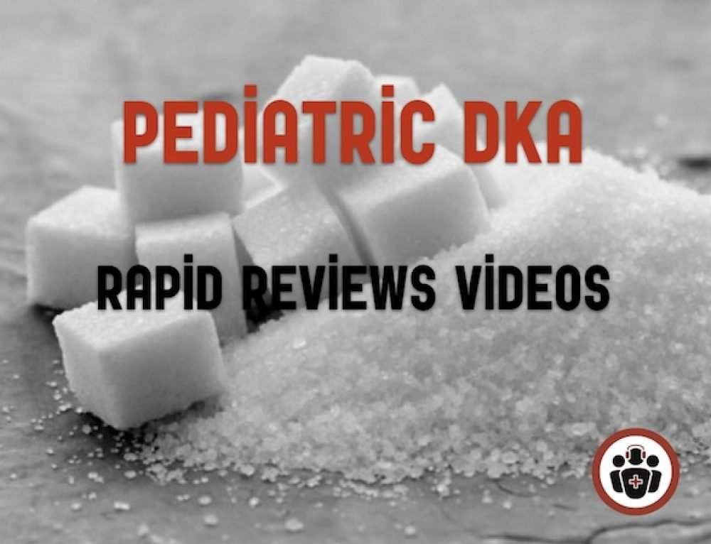 Rapid Reviews Videos on Pediatric DKA