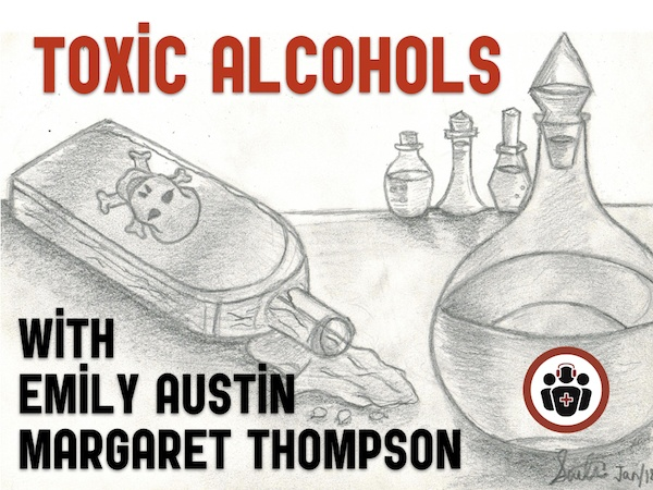 Ep 106 Toxic Alcohols – Minding the Gaps