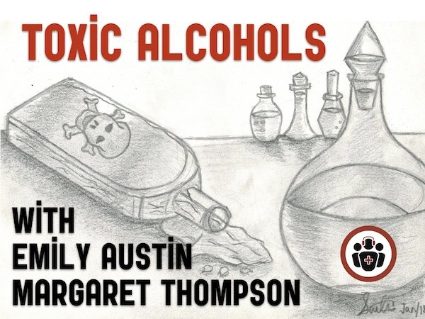 Emergency Management of Toxic Alcohol Poisoning