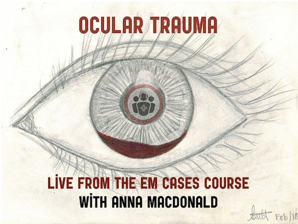 Ep 107 Blunt Ocular Trauma Live from The EM Cases Course