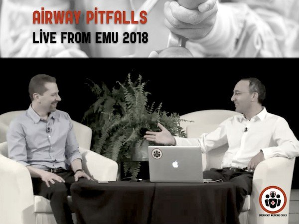 Ep 110 Airway Pitfalls – Live from EMU 2018