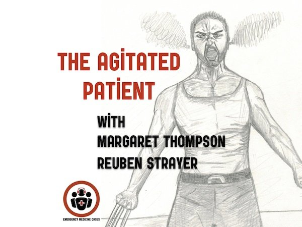 Ep 115 Emergency Management of the Agitated Patient