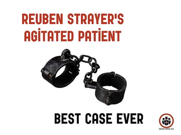 Reuben Strayer Agitated Patient