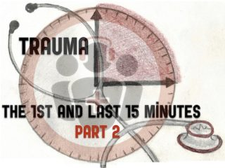 Trauma First and Last 15 minutes Part 2