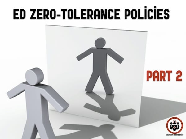 WTBS 18 Zero-Tolerance Policies in the ED Part 2: Taking a Look in the Mirror