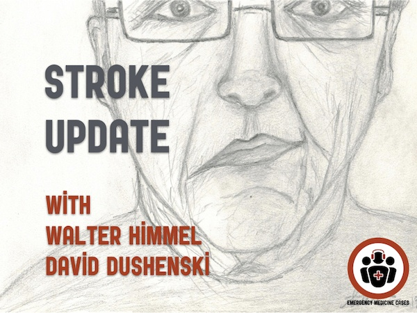 Ep 120 ED Stroke Management in the Age of Endovascular Therapy