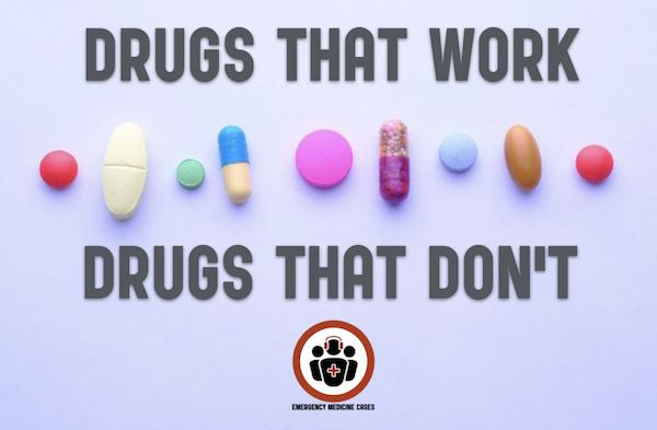 Ep 126 EM Drugs That Work and Drugs That Don't – Part 1: Analgesics