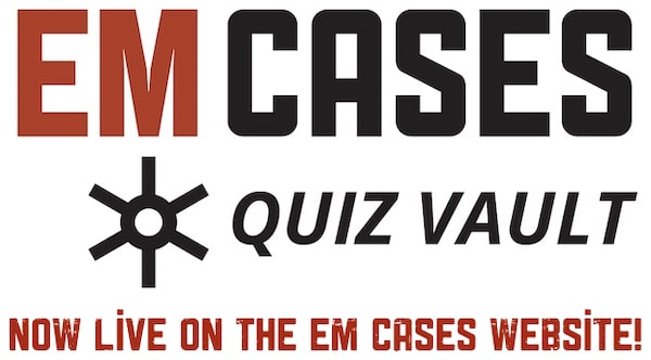 EM Cases Quiz Vault Launch!