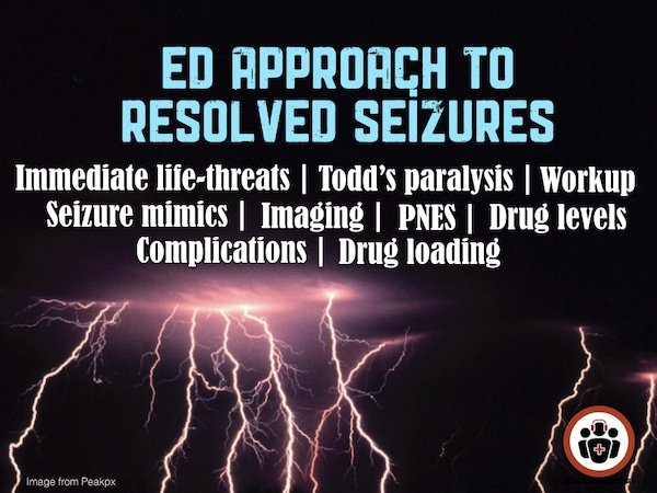 Ep 132 Emergency Approach to Resolved Seizures