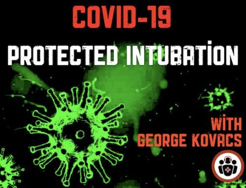 Ep 140 COVID-19 Part 4 – Protected Intubation
