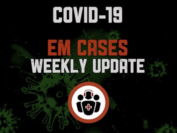 EM Cases Weekly COVID update