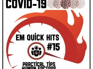 EM Quick Hits COVID practical tips and human factors