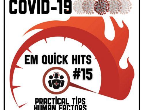 EM Quick Hits 15 – COVID-19 Practical Tips, Pediatric COVID and Human Factors