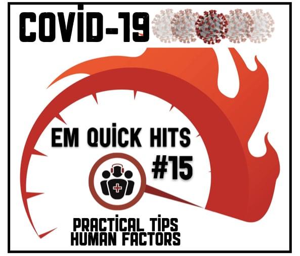 EM Quick Hits COVID practical tips and human factors