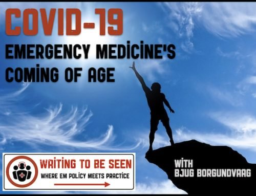 WTBS 21 The COVID-19 Outbreak Part 2: Emergency Medicine's Coming of Age