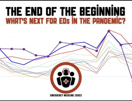 WTBS 22 The End of The Beginning: What's Next for EDs in the COVID-19 Pandemic?