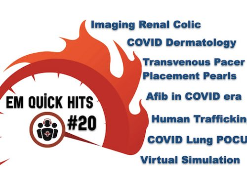 EM Quick Hits 20 Imaging Renal Colic, Human Trafficking, Atrial Fibrillation During COVID, Transvenous Pacemaker Placement, COVID Lung POCUS, COVID Derm, Virtual Simulation