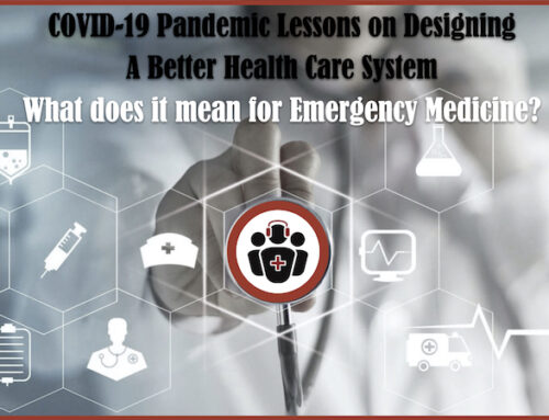 WTBS 26 COVID-19 Pandemic Lessons on Designing a Better Health Care System: What Does it Mean for Emergency Medicine?