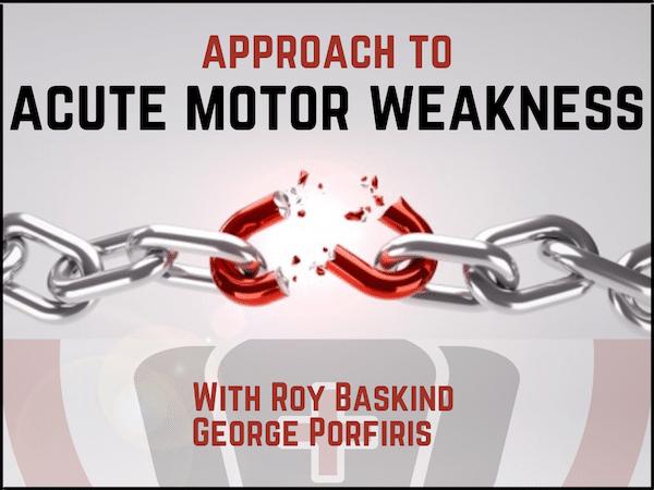 Acute Motor Weakness