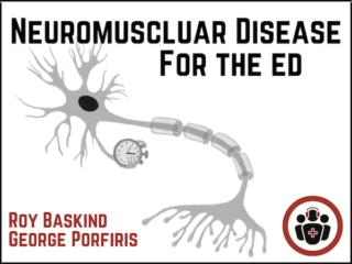 Neruromusculart disease on EM Cases