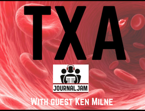 Journal Jam 18 The Evidence for TXA – Should Tranexamic Acid Be Routine Therapy in the Bleeding Patient?