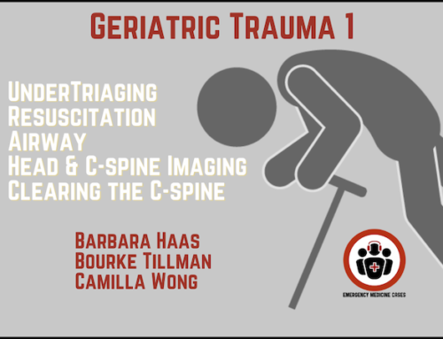 Ep 159 Geriatric Trauma Part 1: The Under-Triaging Problem, Resuscitation, Airway, Head and C-spine Imaging, Clearing the C-spine
