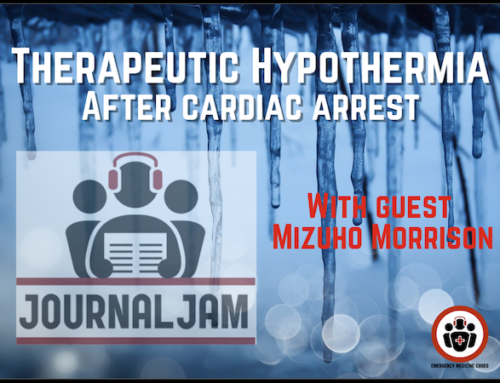 Journal Jam 19 Therapeutic Hypothermia After Cardiac Arrest – Mixed Evidence