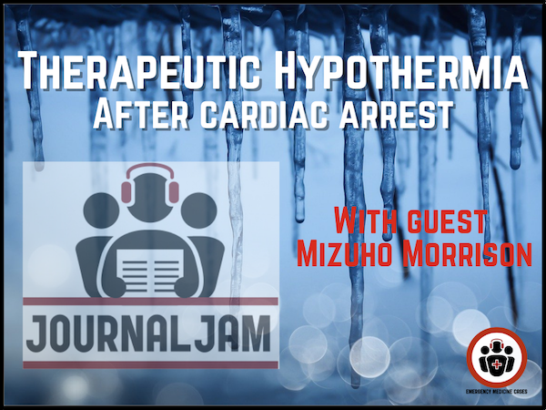 therapeutic hypothermia after cardiac arrest journal jam podcast